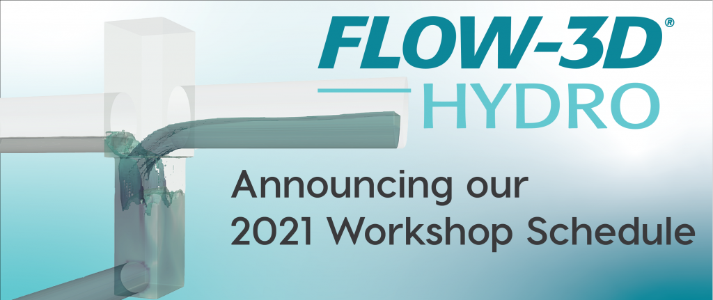 Announcing our FLOW-3D HYDRO 2021 workshop schedule